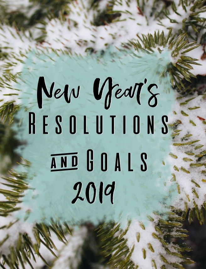 New Year's Resolutions & Goals 2019