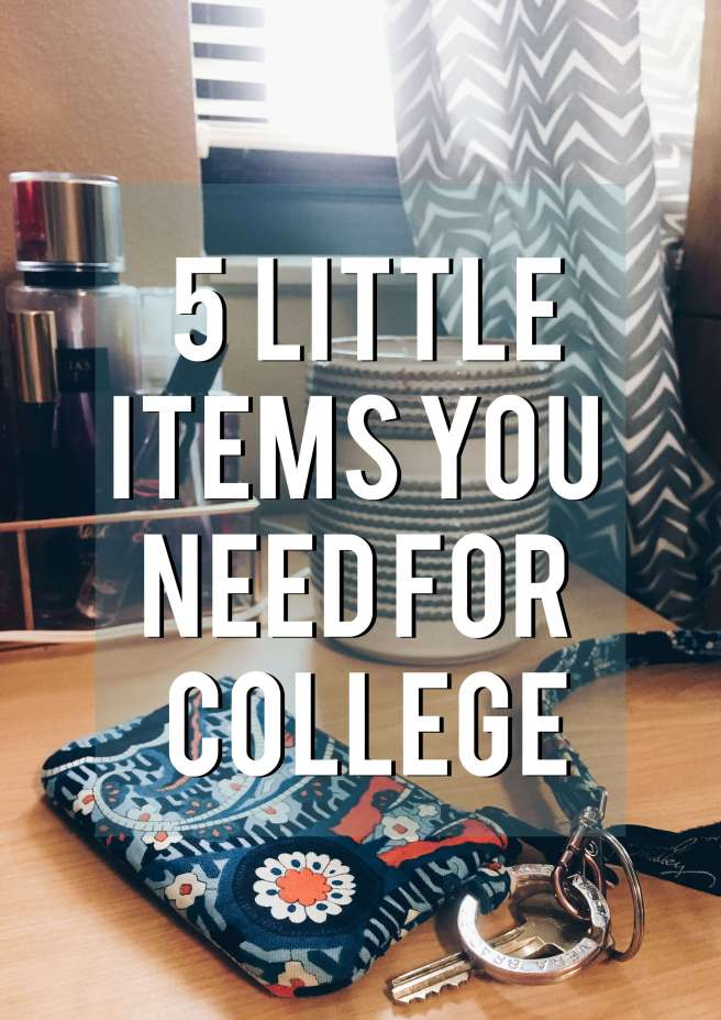 Five Little Things You Need for College