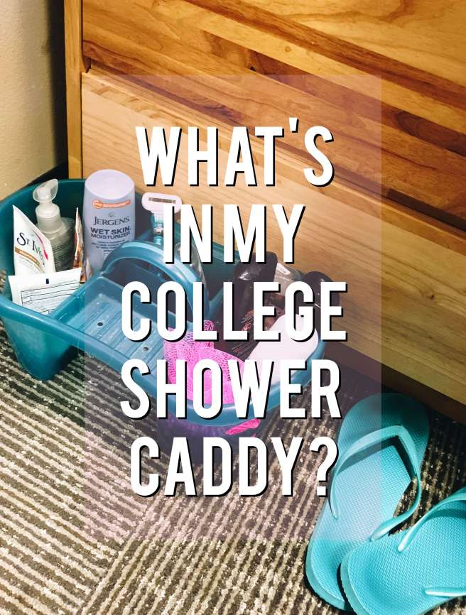 What's in My College Shower Caddy?